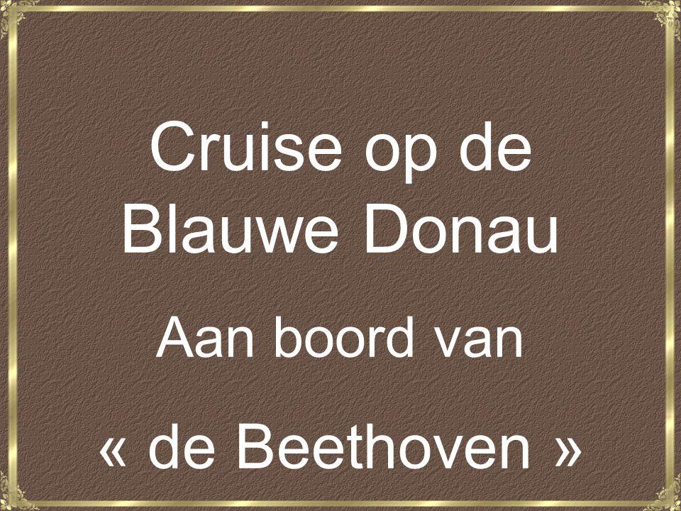 Cruise op de Blauwe Donau Aan boord van « de Beethoven »