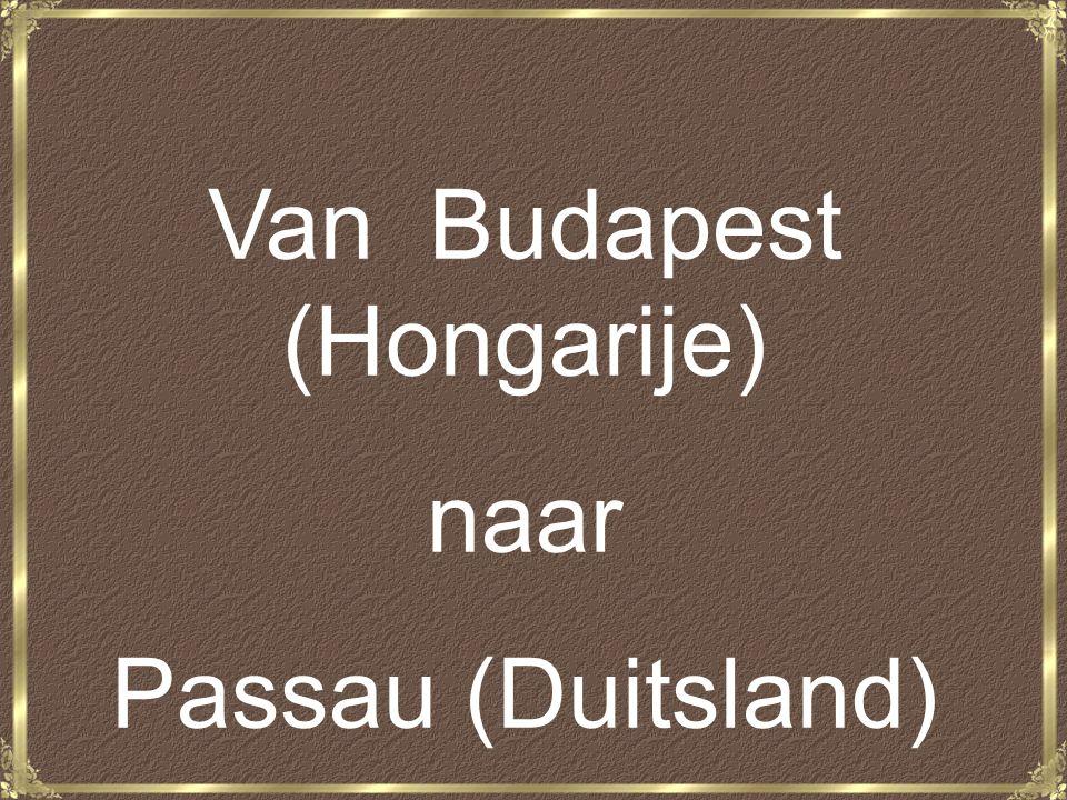 Van Budapest (Hongarije) naar Passau (Duitsland)