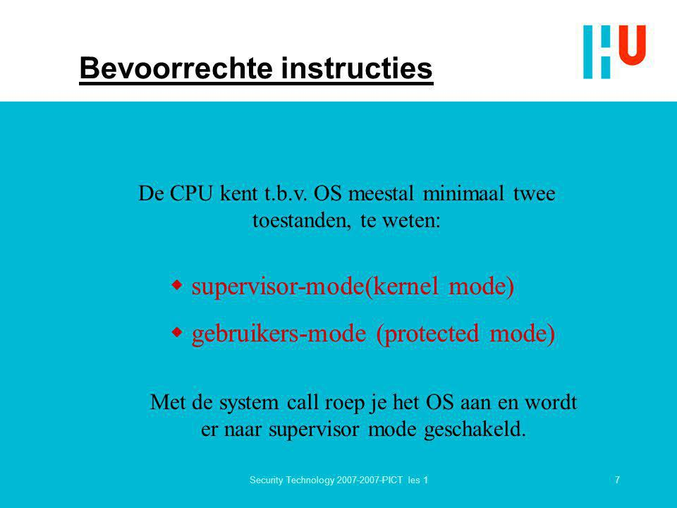 7Security Technology 2007-2007-PICT les 1 Bevoorrechte instructies De CPU kent t.b.v.