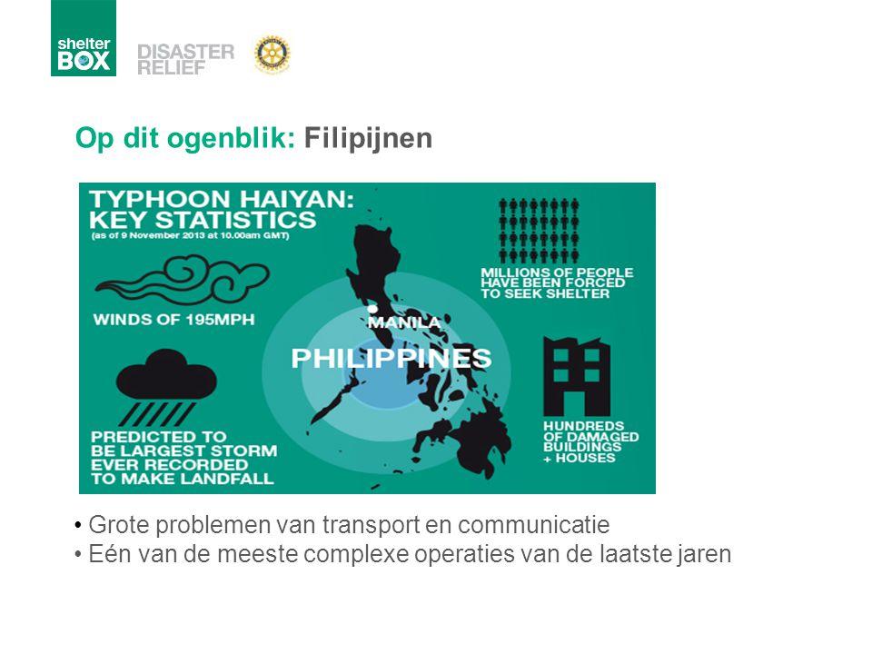 Op dit ogenblik: Filipijnen Grote problemen van transport en communicatie Eén van de meeste complexe operaties van de laatste jaren