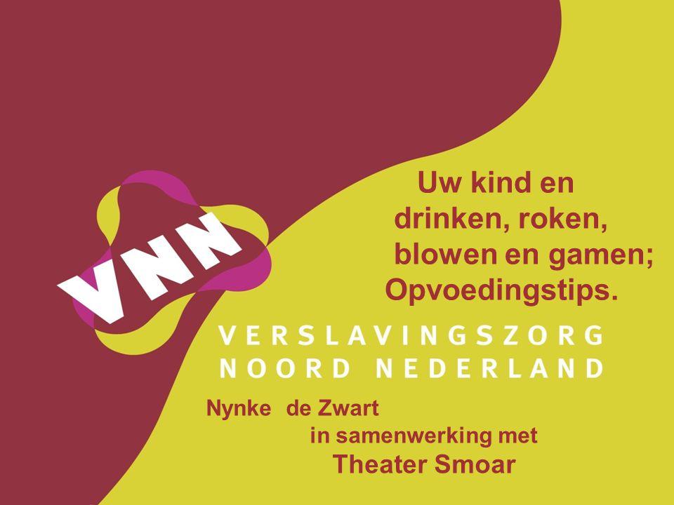 Nynke de Zwart in samenwerking met Theater Smoar Uw kind en drinken, roken, blowen en gamen; Opvoedingstips.