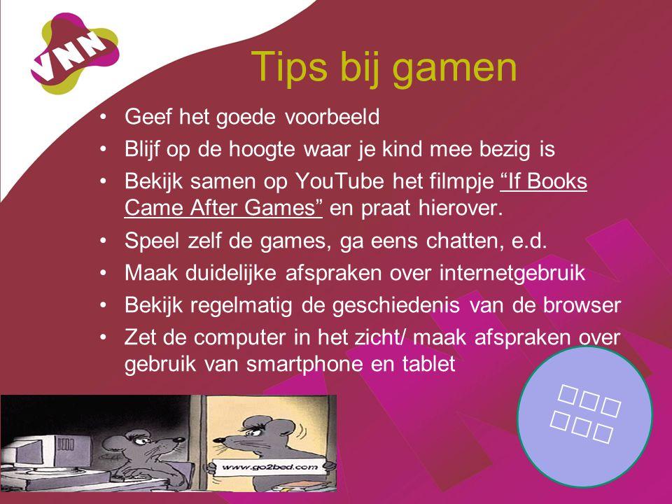 Tips bij gamen Geef het goede voorbeeld Blijf op de hoogte waar je kind mee bezig is Bekijk samen op YouTube het filmpje If Books Came After Games en praat hierover.