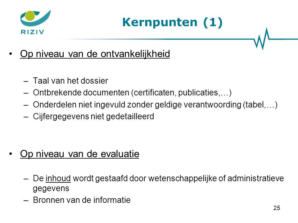 Kernpunten (1) 25 Op niveau van de ontvankelijkheid –Taal van het dossier –Ontbrekende documenten (certificaten, publicaties,…) –Onderdelen niet ingevuld zonder geldige verantwoording (tabel,…) –Cijfergegevens niet gedetailleerd Op niveau van de evaluatie –De inhoud wordt gestaafd door wetenschappelijke of administratieve gegevens –Bronnen van de informatie