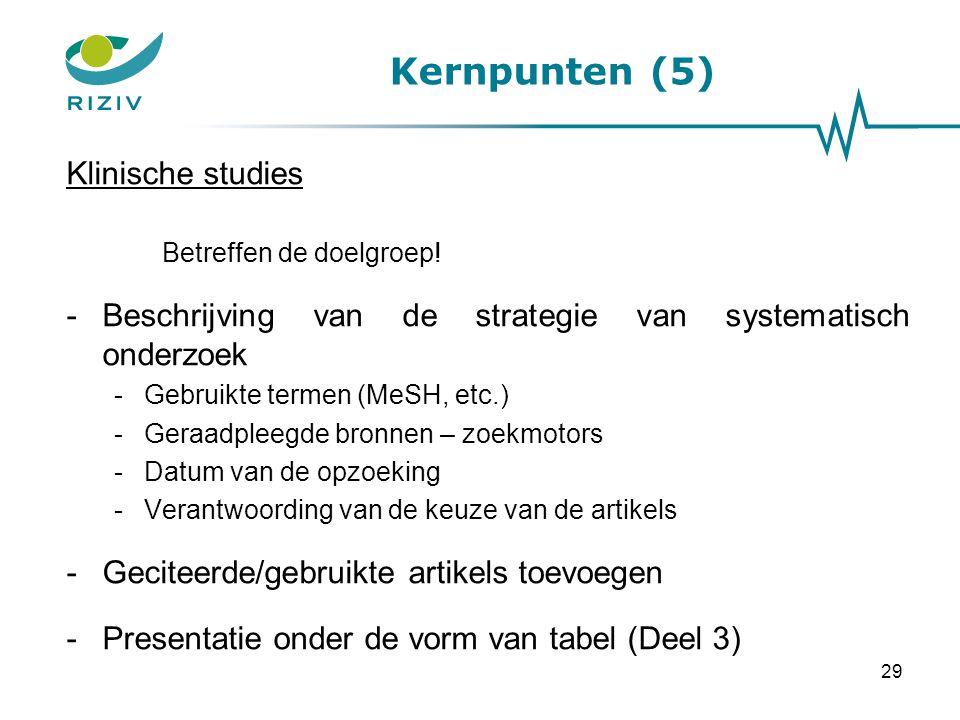 29 Klinische studies Betreffen de doelgroep.