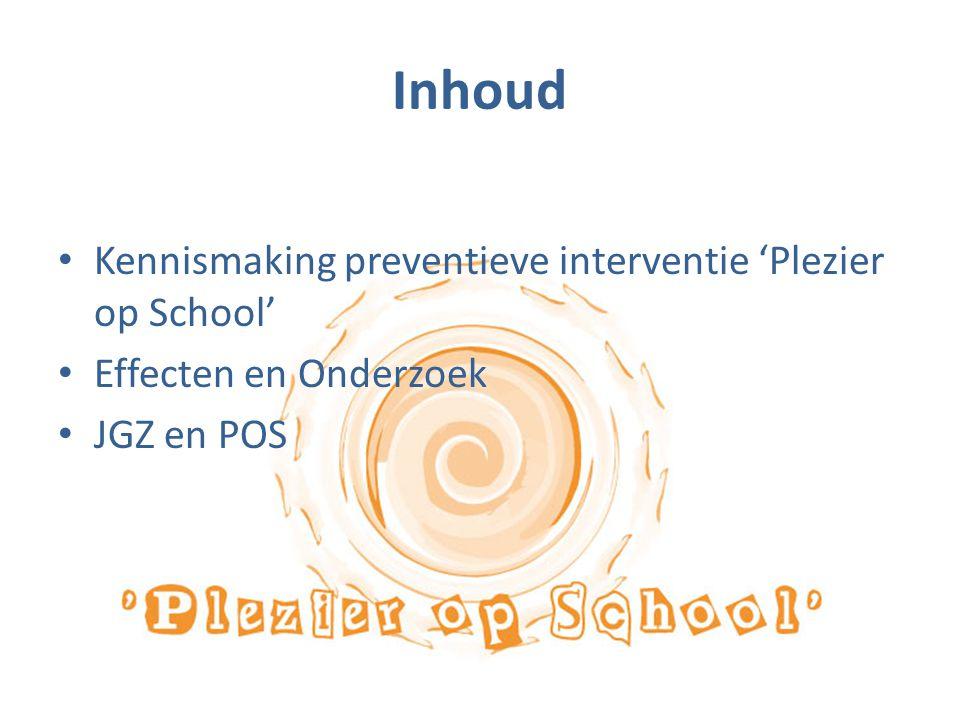 Inhoud Kennismaking preventieve interventie 'Plezier op School' Effecten en Onderzoek JGZ en POS