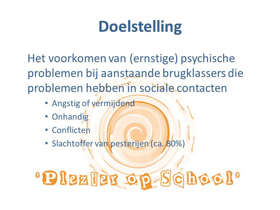 Doelstelling Het voorkomen van (ernstige) psychische problemen bij aanstaande brugklassers die problemen hebben in sociale contacten Angstig of vermij