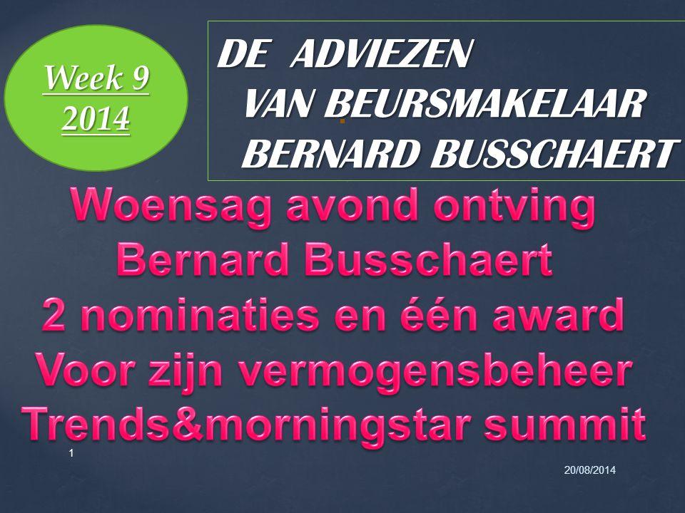 20/08/2014 1 DE ADVIEZEN VAN BEURSMAKELAAR BERNARD BUSSCHAERT Week 9 2014