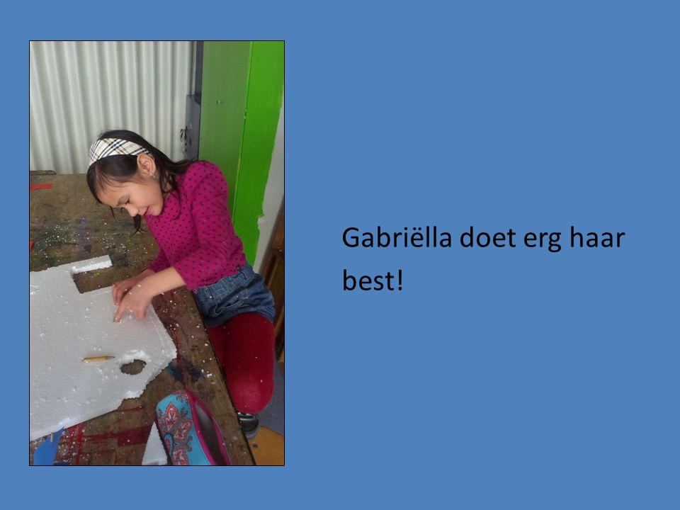 Gabriëlla doet erg haar best!