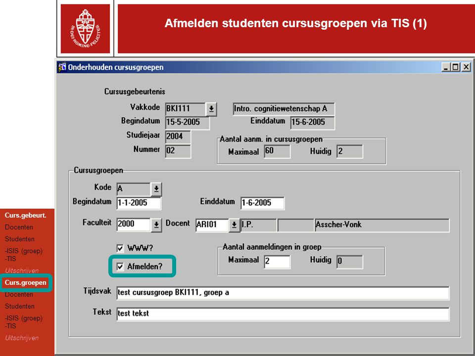 Afmelden studenten cursusgroepen via TIS (1) Curs.gebeurt.