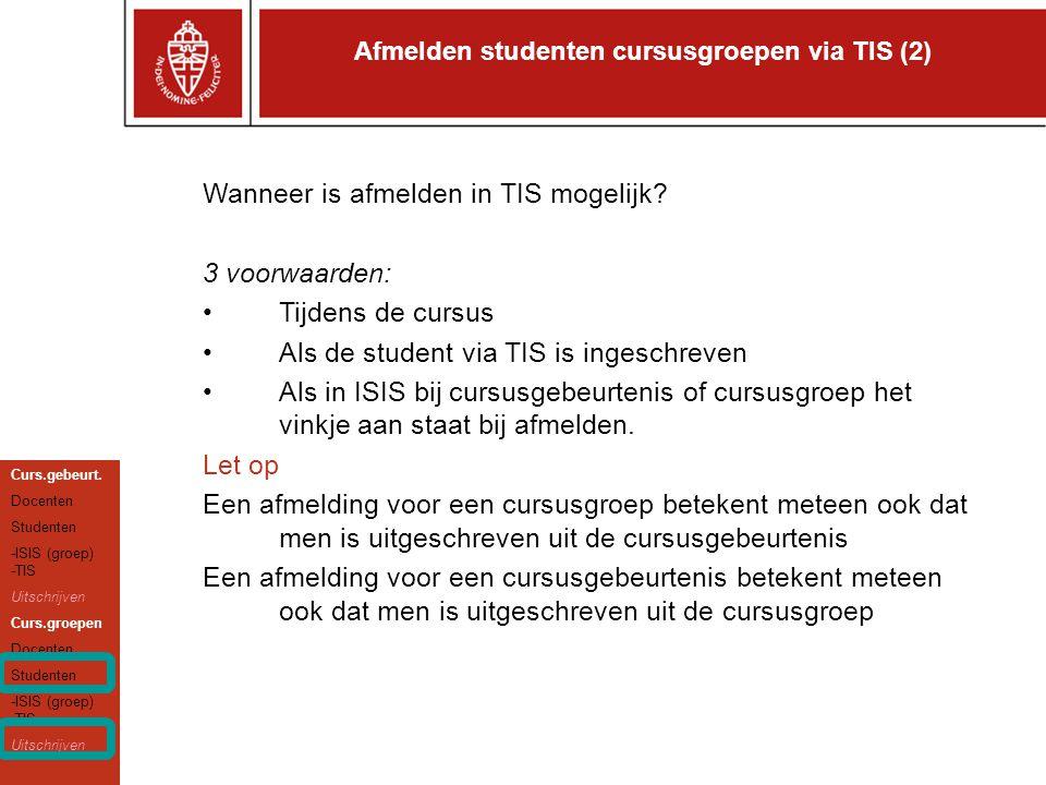 Afmelden studenten cursusgroepen via TIS (2) Curs.gebeurt.