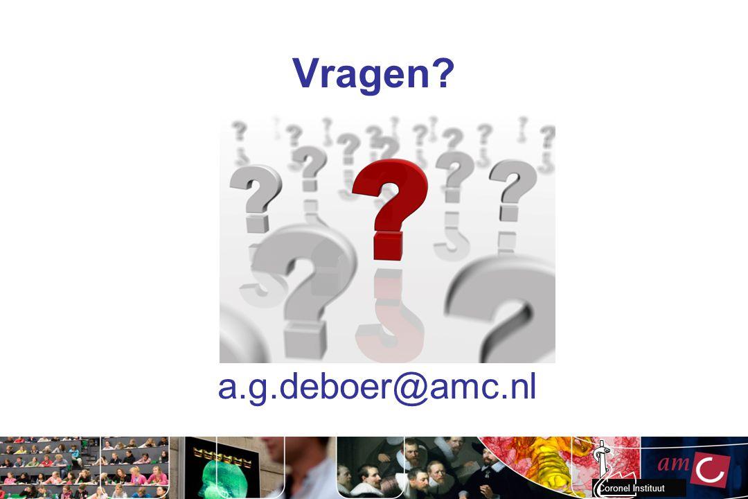 Coronel Instituut Vragen? a.g.deboer@amc.nl