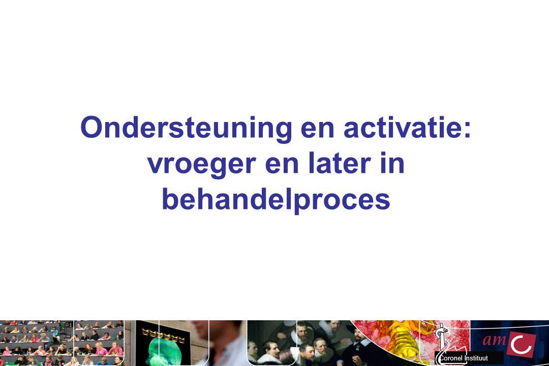 Coronel Instituut Ondersteuning en activatie: vroeger en later in behandelproces