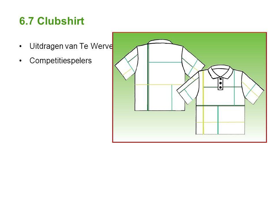 6.7 Clubshirt Uitdragen van Te Werve Competitiespelers