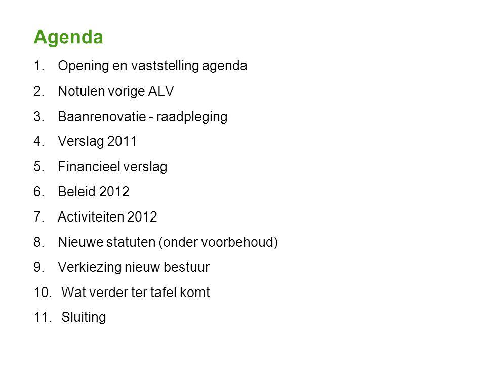 Agenda 1. Opening en vaststelling agenda 2. Notulen vorige ALV 3.