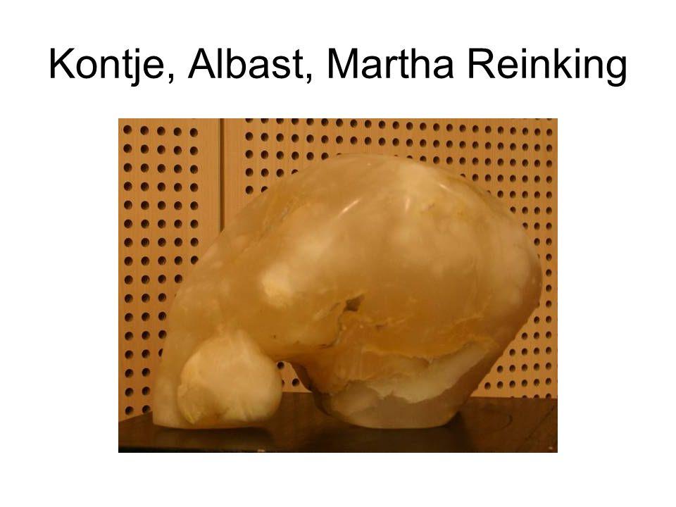 Kontje, Albast, Martha Reinking
