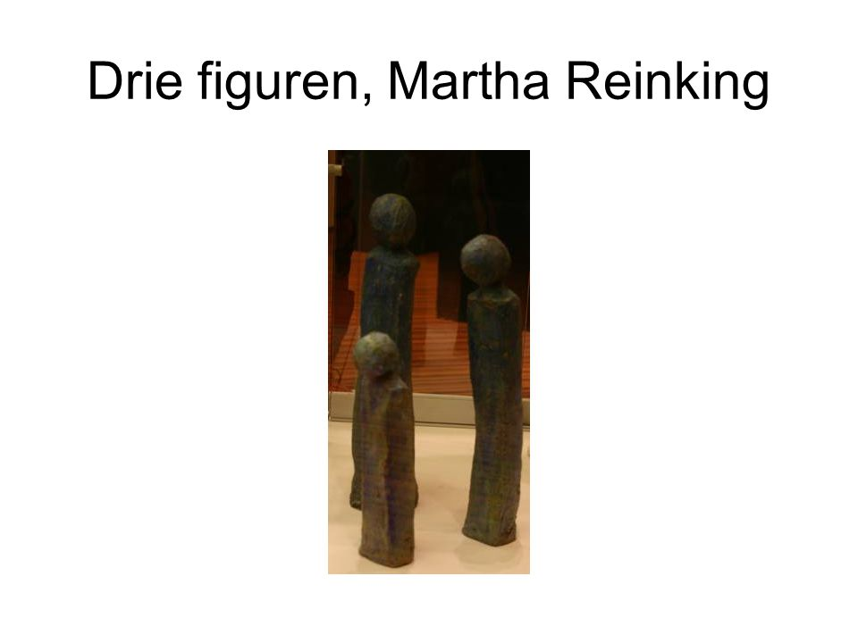 Drie figuren, Martha Reinking