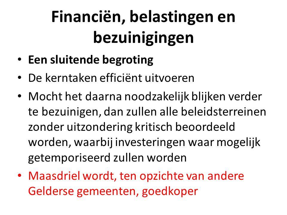 Financiën, belastingen en bezuinigingen Een sluitende begroting De kerntaken efficiënt uitvoeren Mocht het daarna noodzakelijk blijken verder te bezui