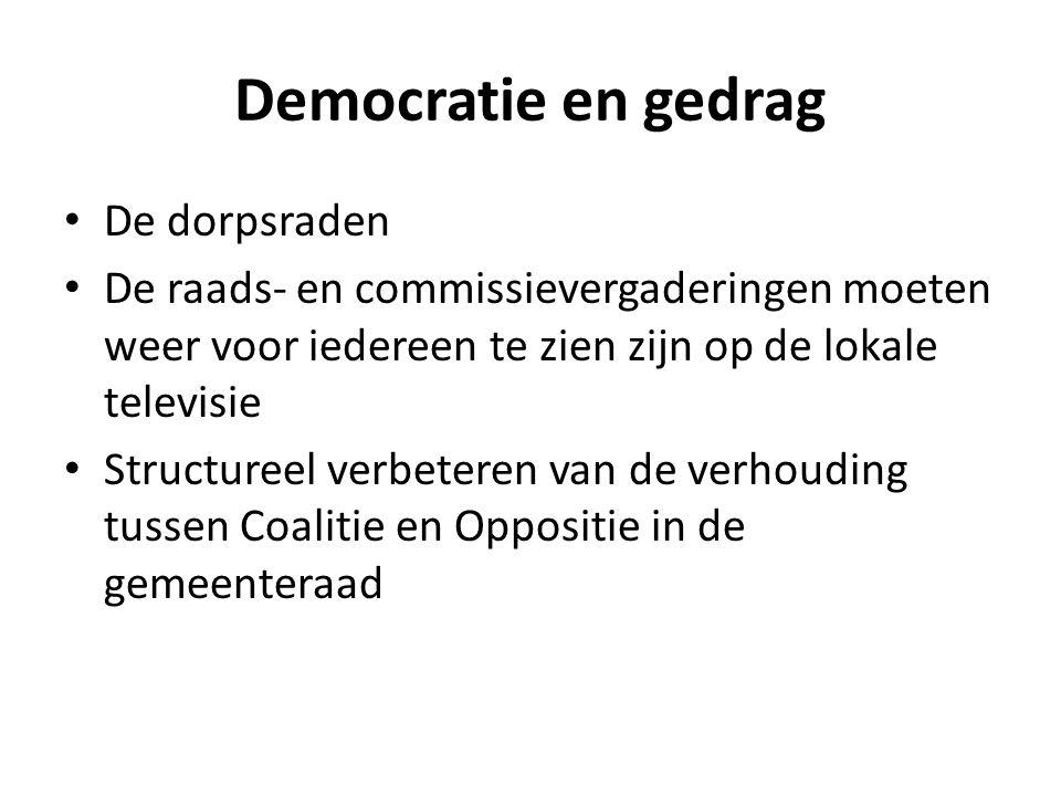 Democratie en gedrag De dorpsraden De raads- en commissievergaderingen moeten weer voor iedereen te zien zijn op de lokale televisie Structureel verbe
