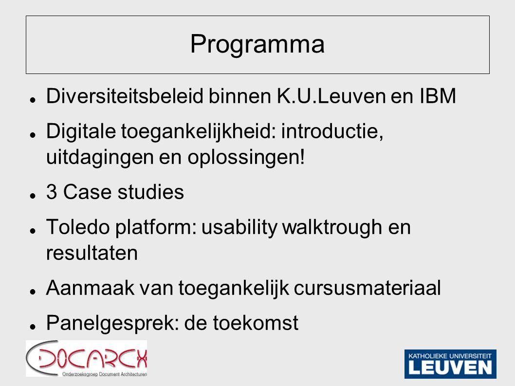 Programma Diversiteitsbeleid binnen K.U.Leuven en IBM Digitale toegankelijkheid: introductie, uitdagingen en oplossingen.