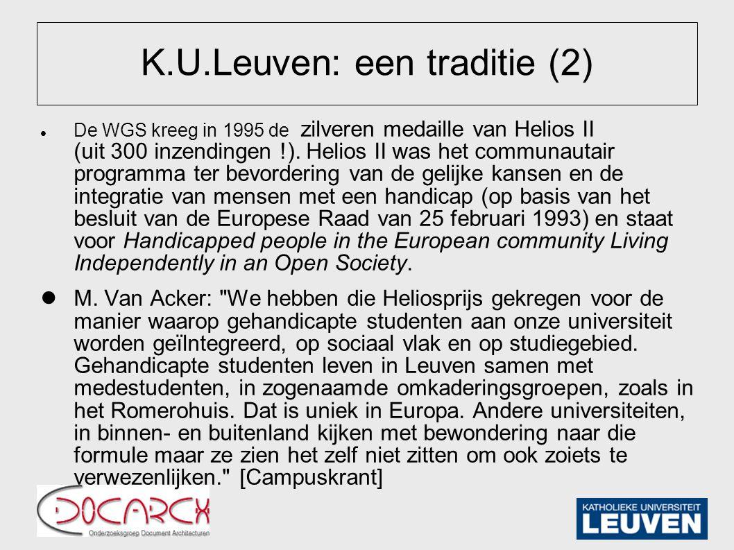 K.U.Leuven: een traditie (2) De WGS kreeg in 1995 de zilveren medaille van Helios II (uit 300 inzendingen !).