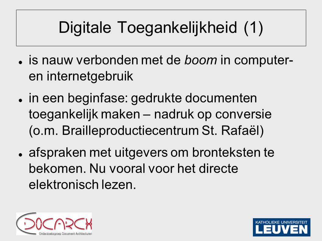 Digitale Toegankelijkheid (1) is nauw verbonden met de boom in computer- en internetgebruik in een beginfase: gedrukte documenten toegankelijk maken – nadruk op conversie (o.m.