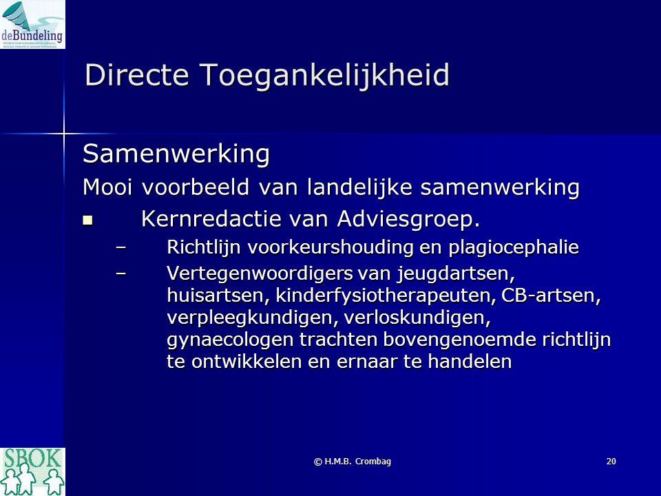 © H.M.B. Crombag20 Directe Toegankelijkheid Samenwerking Mooi voorbeeld van landelijke samenwerking Kernredactie van Adviesgroep. Kernredactie van Adv