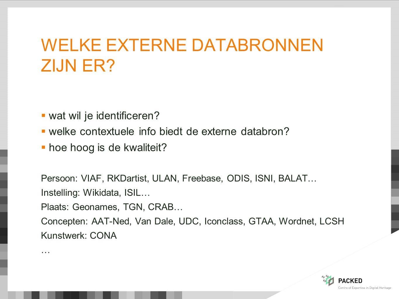 WELKE EXTERNE DATABRONNEN ZIJN ER?  wat wil je identificeren?  welke contextuele info biedt de externe databron?  hoe hoog is de kwaliteit? Persoon