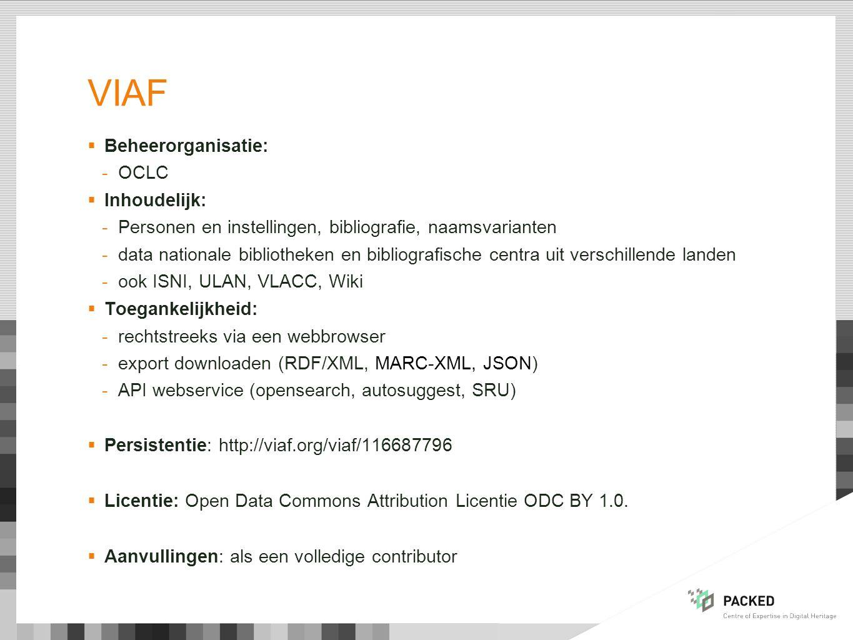  Beheerorganisatie: -OCLC  Inhoudelijk: -Personen en instellingen, bibliografie, naamsvarianten -data nationale bibliotheken en bibliografische cent