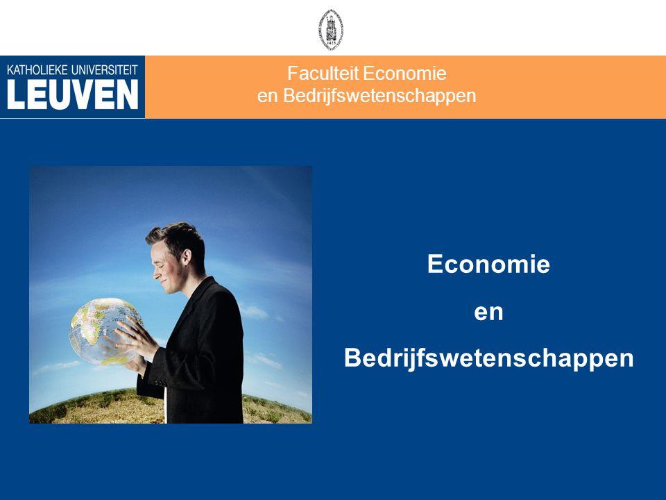 Faculteit Economie en Bedrijfswetenschappen Economie en Bedrijfswetenschappen