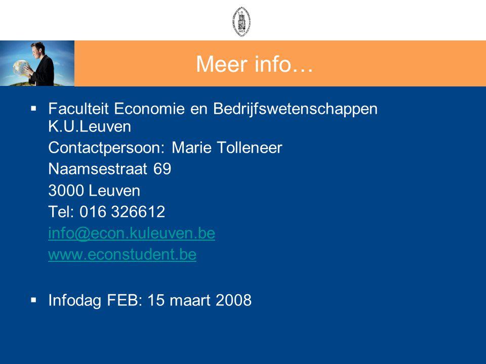  Faculteit Economie en Bedrijfswetenschappen K.U.Leuven Contactpersoon: Marie Tolleneer Naamsestraat 69 3000 Leuven Tel: 016 326612 info@econ.kuleuve