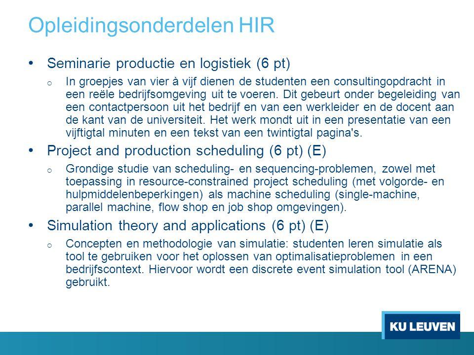 Seminarie productie en logistiek (6 pt) o In groepjes van vier à vijf dienen de studenten een consultingopdracht in een reële bedrijfsomgeving uit te
