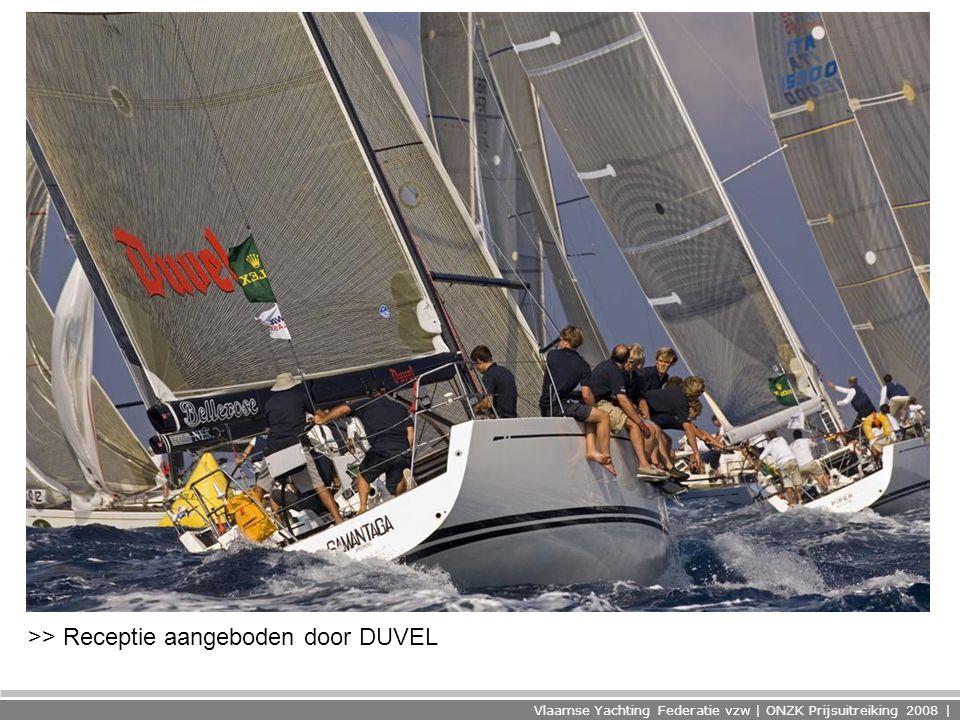Vlaamse Yachting Federatie vzw | ONZK Prijsuitreiking 2008 | >> Receptie aangeboden door DUVEL