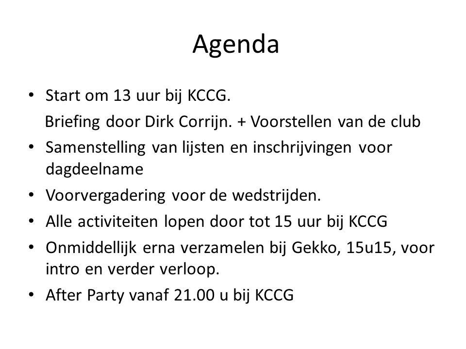 Agenda Start om 13 uur bij KCCG. Briefing door Dirk Corrijn.