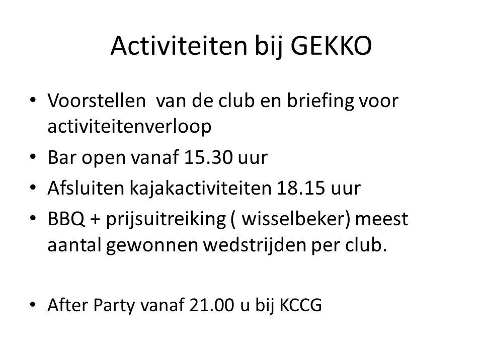Activiteiten bij GEKKO Voorstellen van de club en briefing voor activiteitenverloop Bar open vanaf 15.30 uur Afsluiten kajakactiviteiten 18.15 uur BBQ + prijsuitreiking ( wisselbeker) meest aantal gewonnen wedstrijden per club.