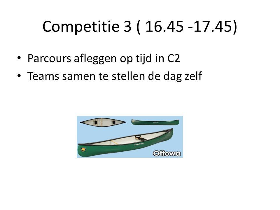 Competitie 3 ( 16.45 -17.45) Parcours afleggen op tijd in C2 Teams samen te stellen de dag zelf