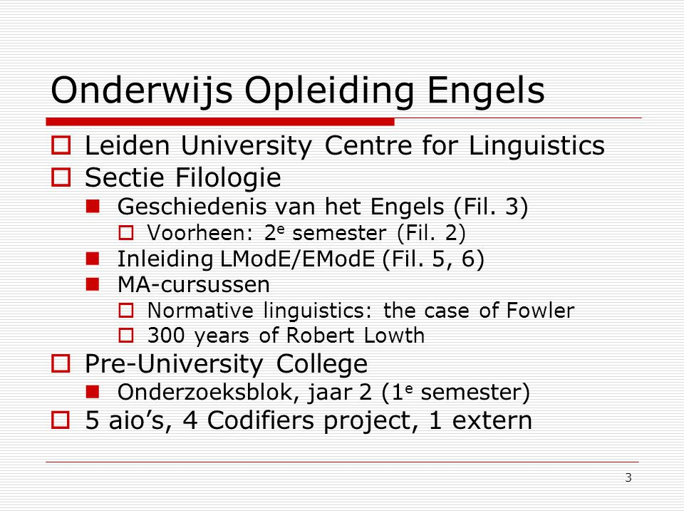 3 Onderwijs Opleiding Engels  Leiden University Centre for Linguistics  Sectie Filologie Geschiedenis van het Engels (Fil.