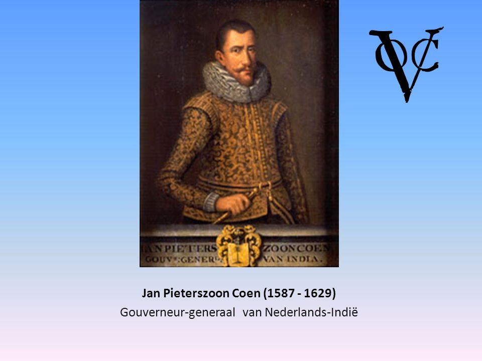 Jan Pieterszoon Coen (1587 - 1629) Gouverneur-generaal van Nederlands-Indië