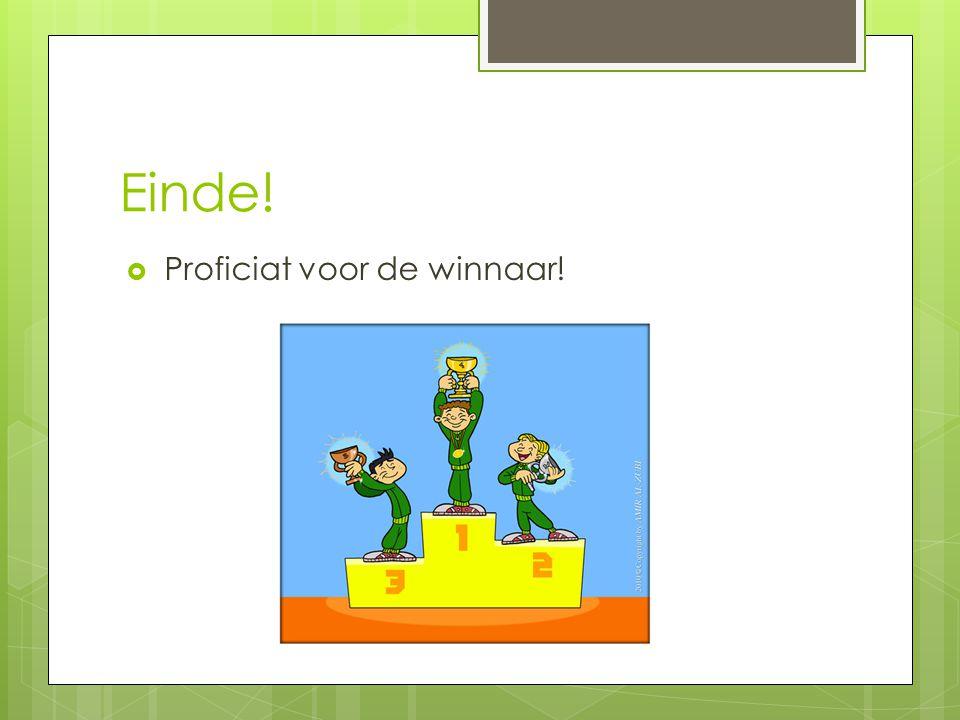 Einde!  Proficiat voor de winnaar!