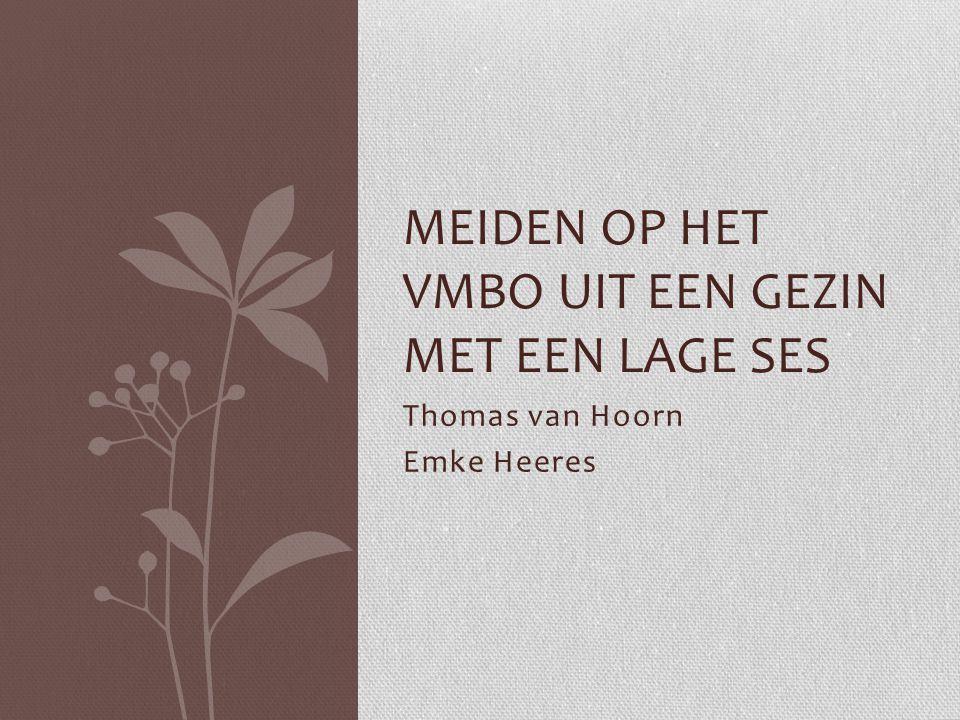 Thomas van Hoorn Emke Heeres MEIDEN OP HET VMBO UIT EEN GEZIN MET EEN LAGE SES