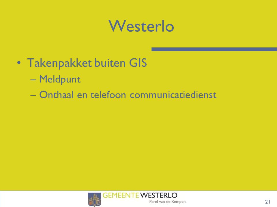21 Westerlo Takenpakket buiten GIS –Meldpunt –Onthaal en telefoon communicatiedienst