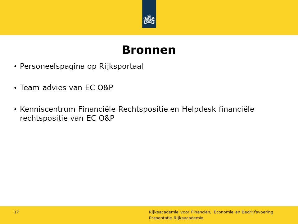 Rijksacademie voor Financiën, Economie en Bedrijfsvoering Bronnen Personeelspagina op Rijksportaal Team advies van EC O&P Kenniscentrum Financiële Rec
