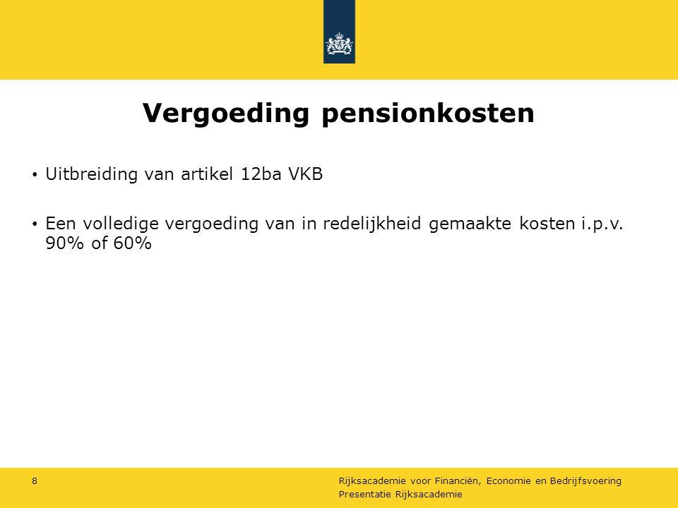 Rijksacademie voor Financiën, Economie en Bedrijfsvoering Vergoeding pensionkosten Uitbreiding van artikel 12ba VKB Een volledige vergoeding van in re
