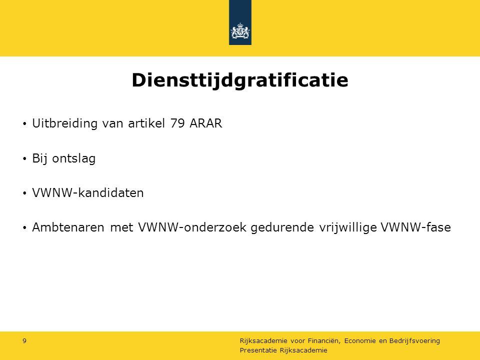 Rijksacademie voor Financiën, Economie en Bedrijfsvoering Diensttijdgratificatie Uitbreiding van artikel 79 ARAR Bij ontslag VWNW-kandidaten Ambtenare