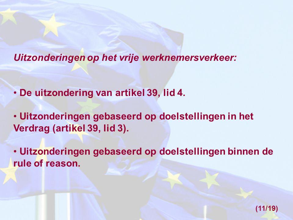 Uitzonderingen op het vrije werknemersverkeer: De uitzondering van artikel 39, lid 4. Uitzonderingen gebaseerd op doelstellingen in het Verdrag (artik