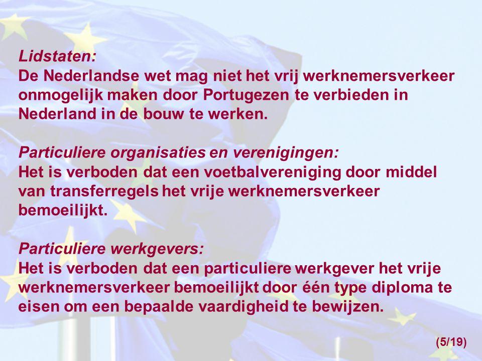 Lidstaten: De Nederlandse wet mag niet het vrij werknemersverkeer onmogelijk maken door Portugezen te verbieden in Nederland in de bouw te werken. Par