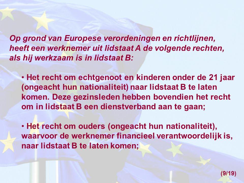 Op grond van Europese verordeningen en richtlijnen, heeft een werknemer uit lidstaat A de volgende rechten, als hij werkzaam is in lidstaat B: Het rec