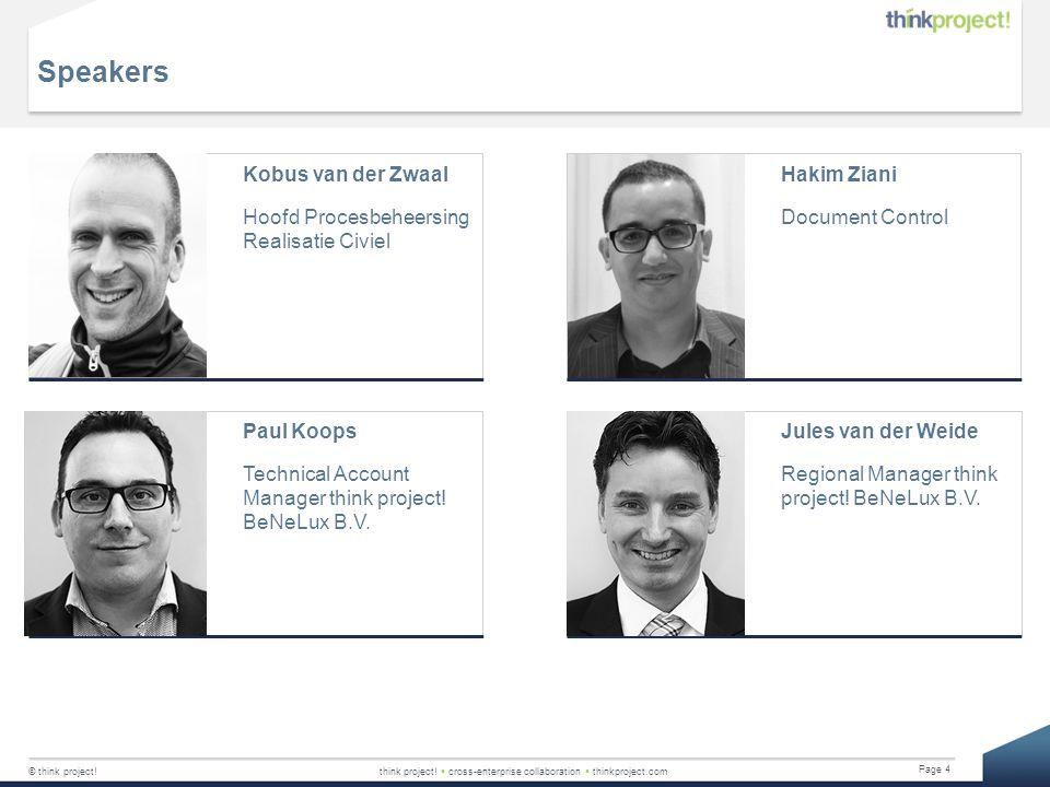 © think project!think project!  cross-enterprise collaboration  thinkproject.com Page 4 Speakers Kobus van der Zwaal Hoofd Procesbeheersing Realisat