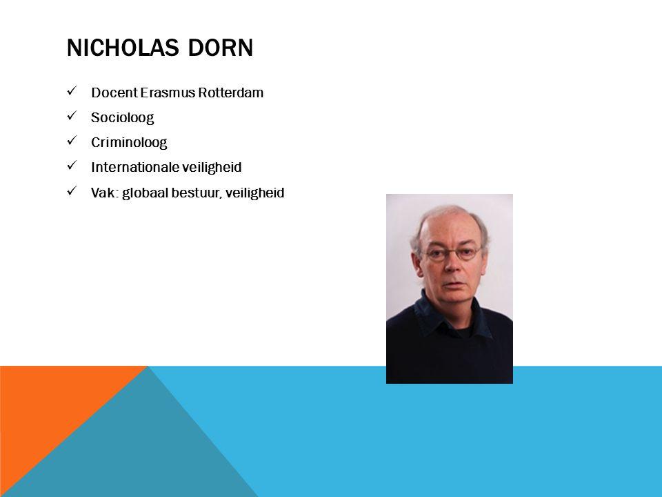 Docent Erasmus Rotterdam Socioloog Criminoloog Internationale veiligheid Vak: globaal bestuur, veiligheid