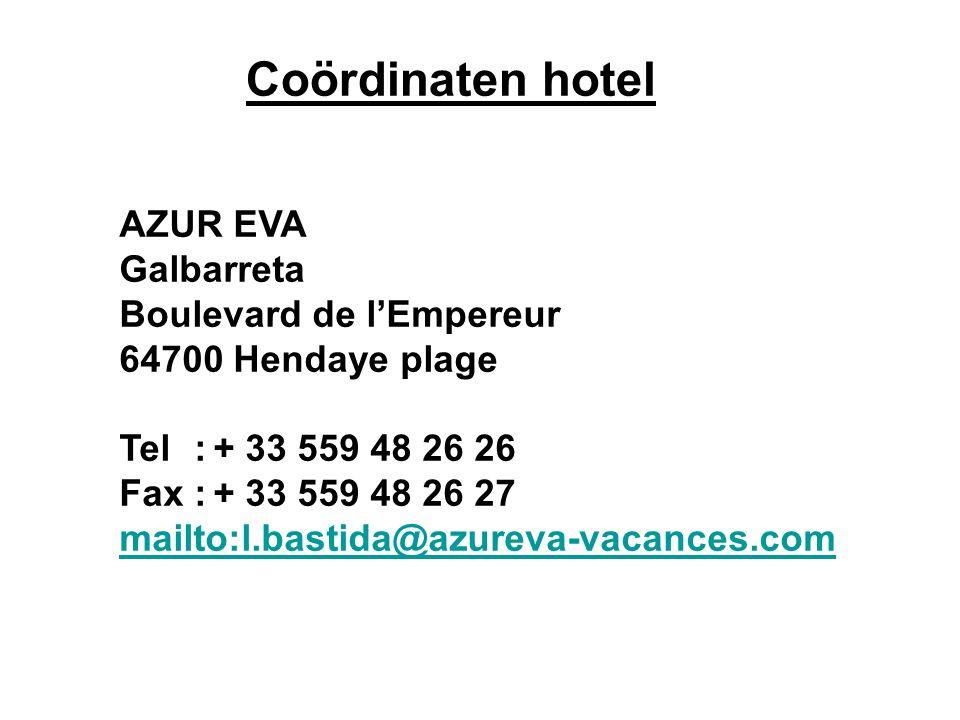 Coördinaten hotel AZUR EVA Galbarreta Boulevard de l'Empereur 64700 Hendaye plage Tel:+ 33 559 48 26 26 Fax:+ 33 559 48 26 27 mailto:l.bastida@azureva