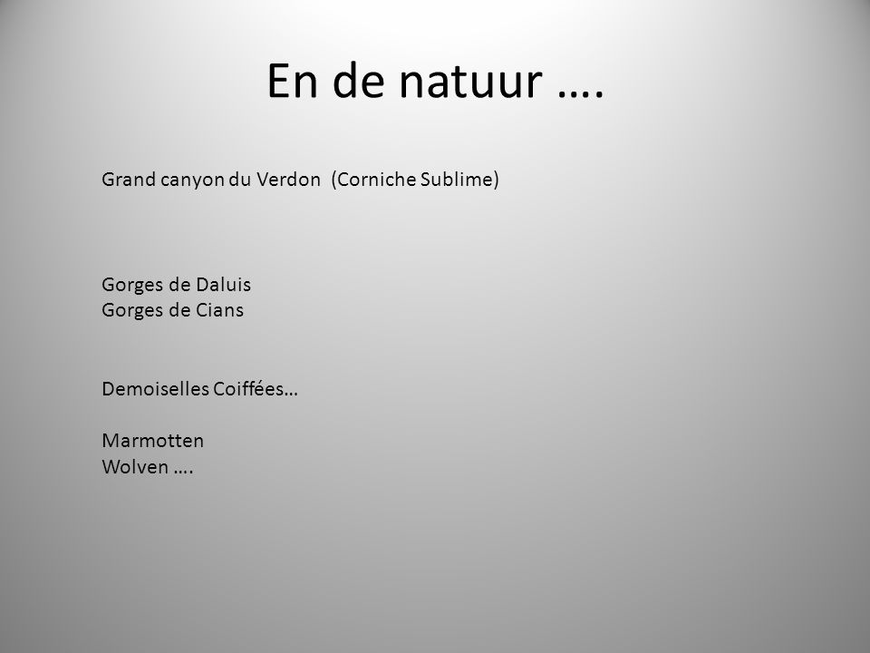 En de natuur ….